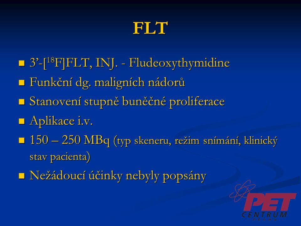 FLT 3'-[18F]FLT, INJ. - Fludeoxythymidine Funkční dg. maligních nádorů